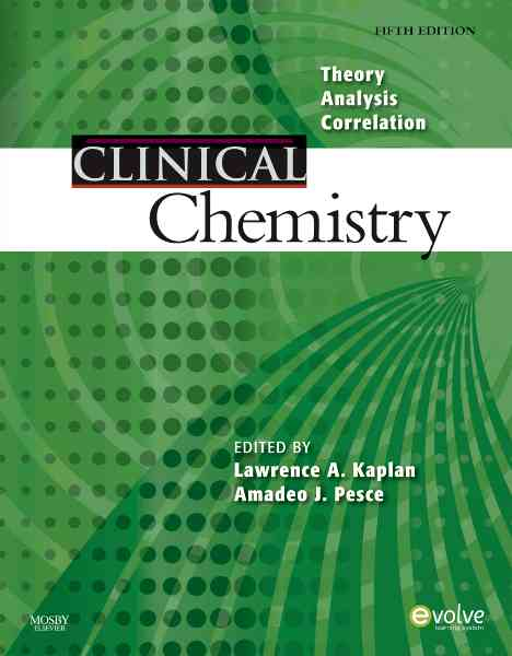 Clinical Chemistry By Kaplan, Lawrence A./ Pesce, Amadeo J./ Hickman, Peter E. (EDT)/ Koerbin, Gus (EDT)/ Sublett, Karol S. (EDT)