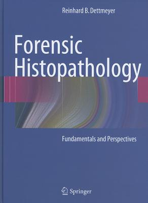 Forensic Histopathology By Dettmeyer, Reinhard